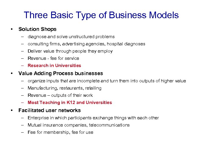 Three Basic Type of Business Models • Solution Shops – diagnose and solve unstructured