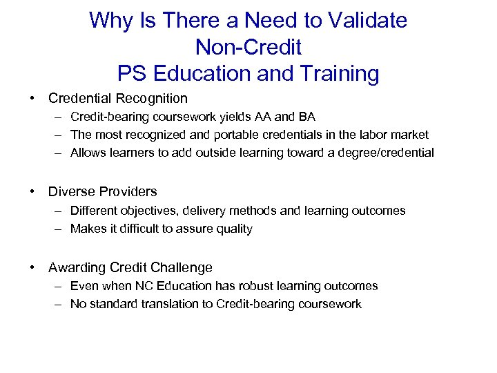 Why Is There a Need to Validate Non-Credit PS Education and Training • Credential
