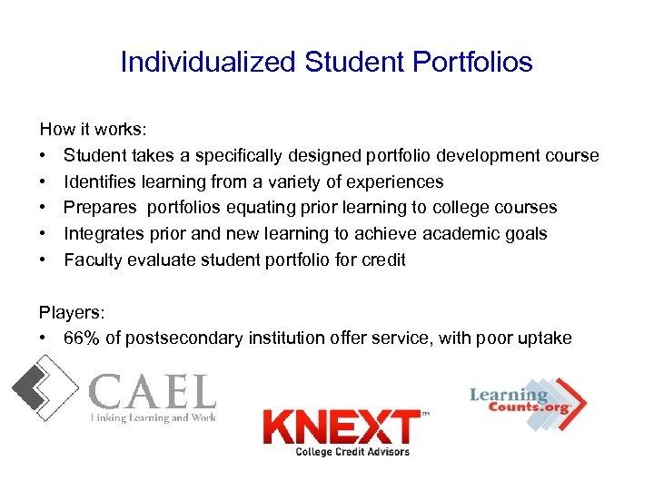 Individualized Student Portfolios How it works: • Student takes a specifically designed portfolio development