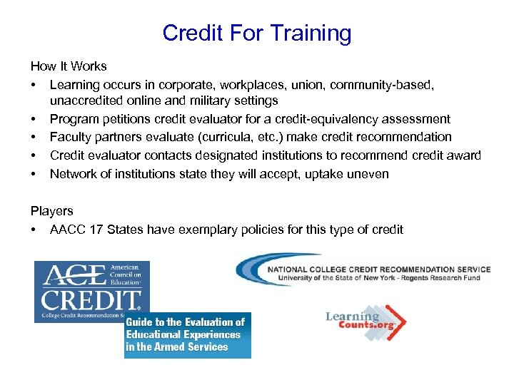 Credit For Training How It Works • Learning occurs in corporate, workplaces, union, community-based,