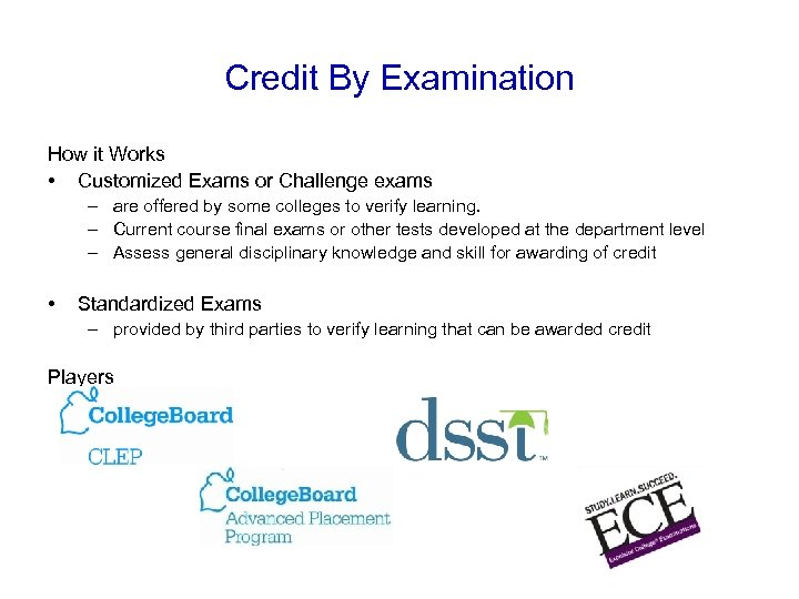Credit By Examination How it Works • Customized Exams or Challenge exams – are