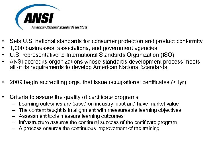 • • Sets U. S. national standards for consumer protection and product conformity
