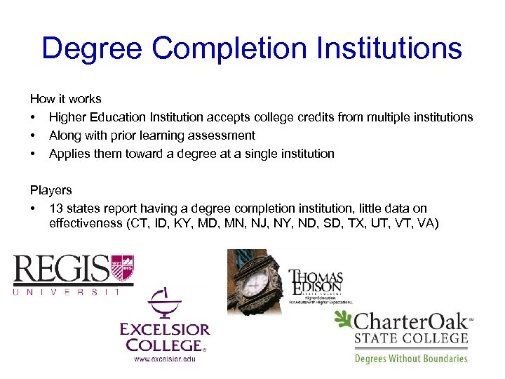 Degree Completion Institutions How it works • Higher Education Institution accepts college credits from