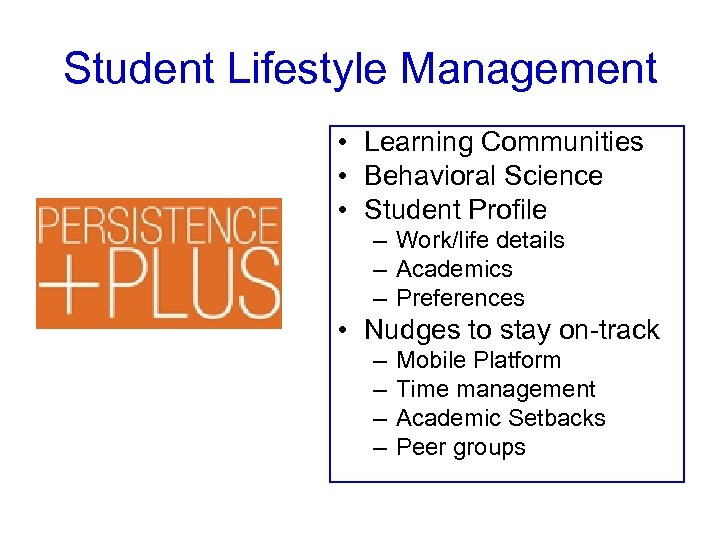Student Lifestyle Management • Learning Communities • Behavioral Science • Student Profile – Work/life