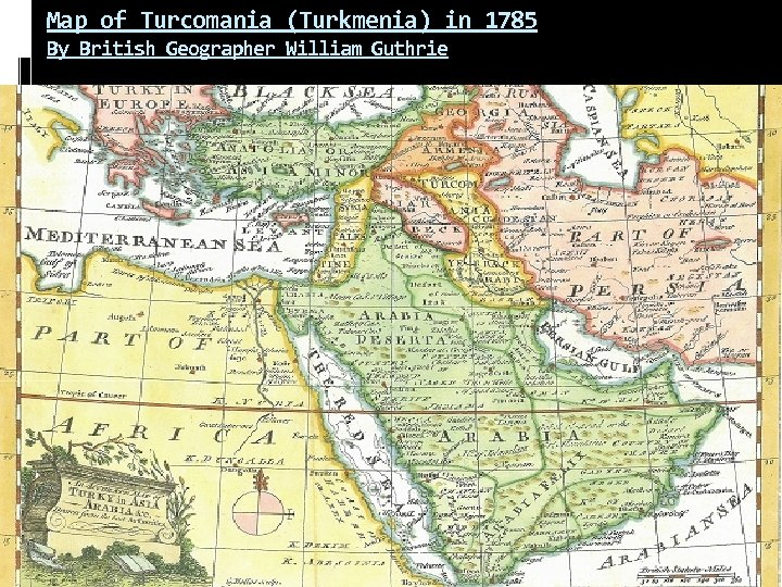 Map of Turcomania (Turkmenia) in 1785 By British Geographer William Guthrie