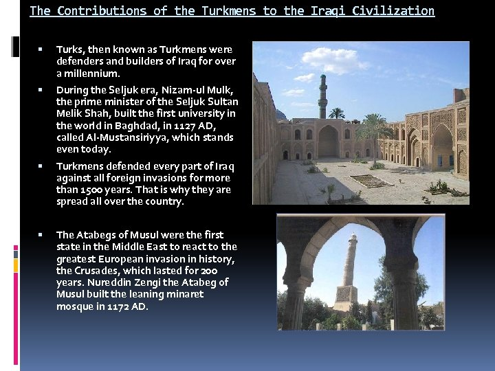 The Contributions of the Turkmens to the Iraqi Civilization Turks, then known as Turkmens