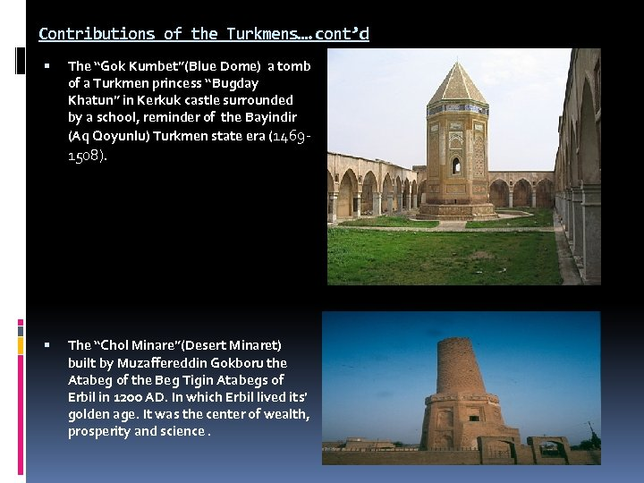 "Contributions of the Turkmens…. cont'd The ""Gok Kumbet""(Blue Dome) a tomb of a Turkmen"
