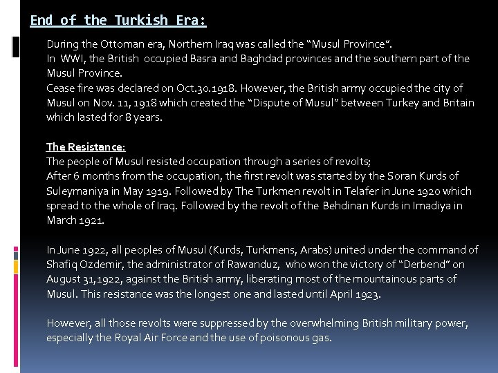 End of the Turkish Era: During the Ottoman era, Northern Iraq was called the
