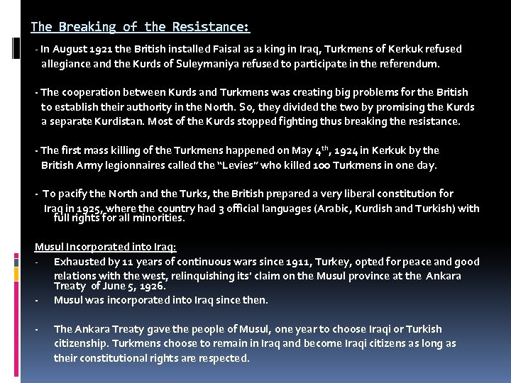 The Breaking of the Resistance: - In August 1921 the British installed Faisal as