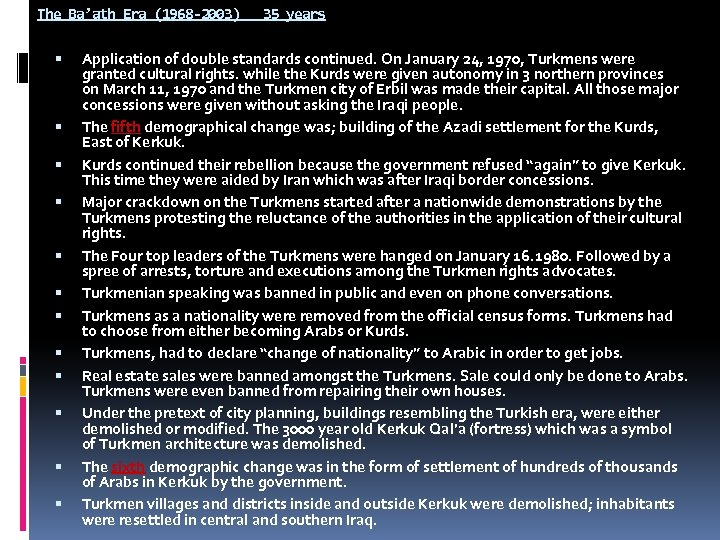The Ba'ath Era (1968 -2003) 35 years Application of double standards continued. On January