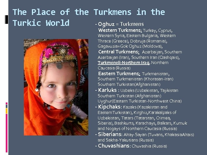 The Place of the Turkmens in the Turkic World - Oghuz = Turkmens Western