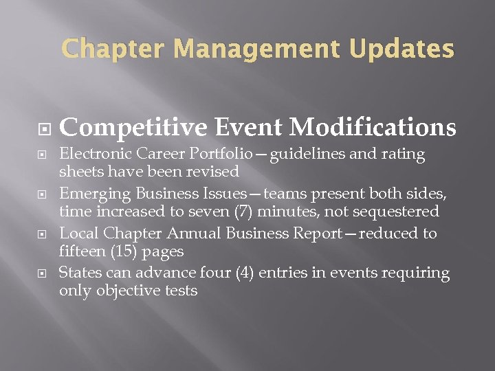 Chapter Management Updates Competitive Event Modifications Electronic Career Portfolio—guidelines and rating sheets have been