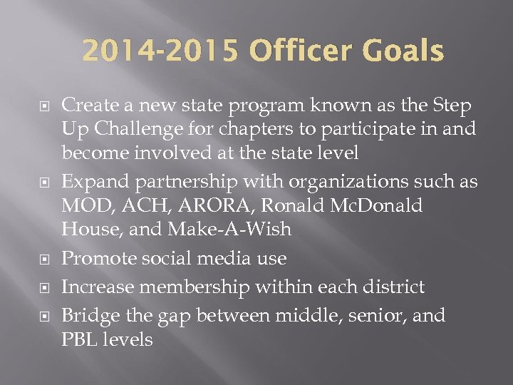 2014 -2015 Officer Goals Create a new state program known as the Step Up