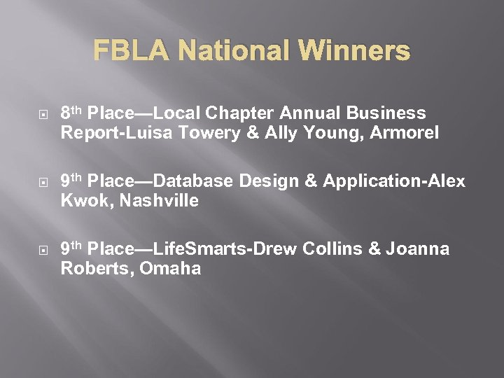 FBLA National Winners 8 th Place—Local Chapter Annual Business Report-Luisa Towery & Ally Young,