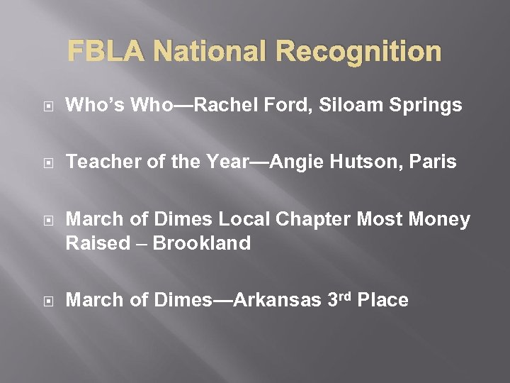 FBLA National Recognition Who's Who—Rachel Ford, Siloam Springs Teacher of the Year—Angie Hutson, Paris