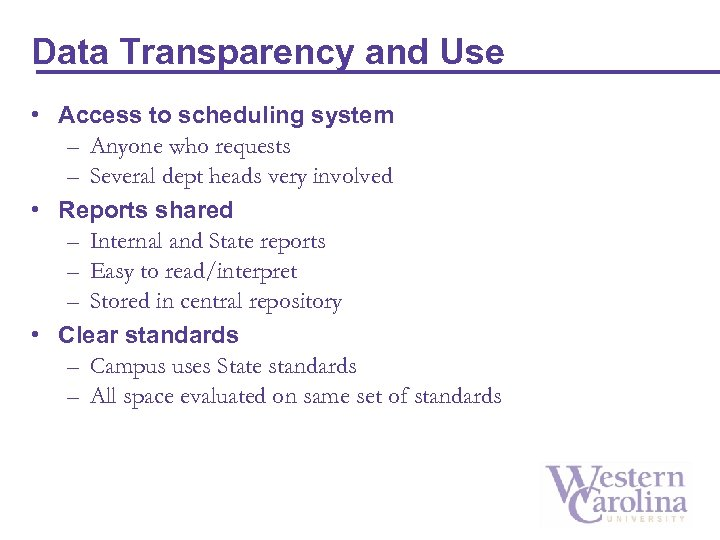 Data Transparency and Use • Access to scheduling system – Anyone who requests –