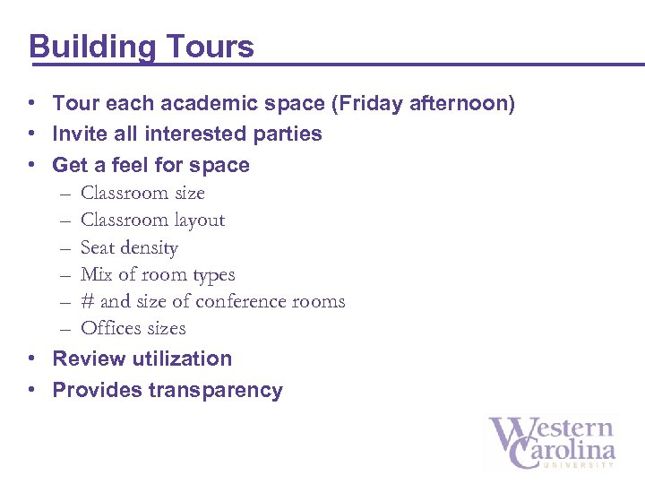 Building Tours • Tour each academic space (Friday afternoon) • Invite all interested parties