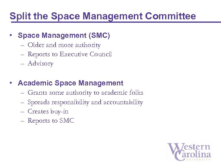 Split the Space Management Committee • Space Management (SMC) – Older and more authority