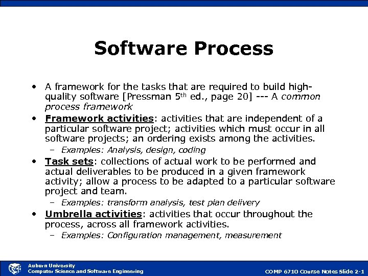 Software Process • A framework for the tasks that are required to build highquality
