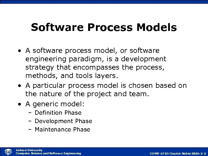 Software Process Models • A software process model, or software engineering paradigm, is a