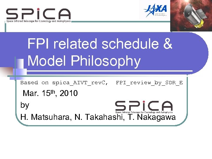 FPI related schedule & Model Philosophy Based on spica_AIVT_rev. C, FPI_review_by_SDR_E Mar. 15 th,
