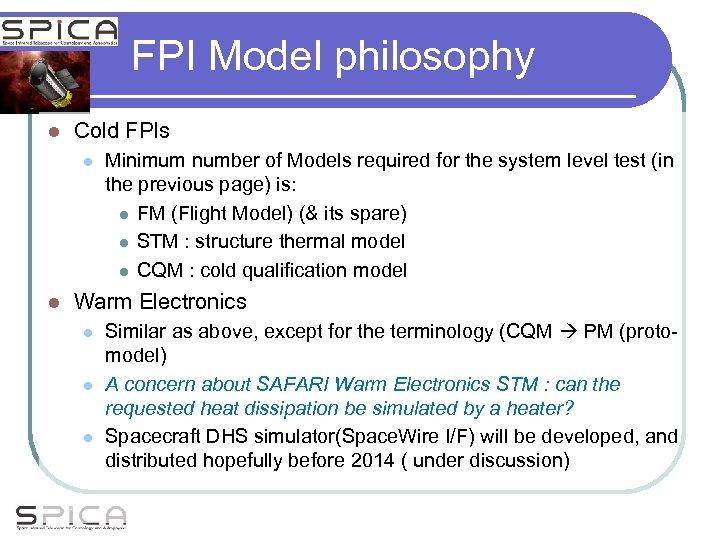 FPI Model philosophy l Cold FPIs l l Minimum number of Models required for