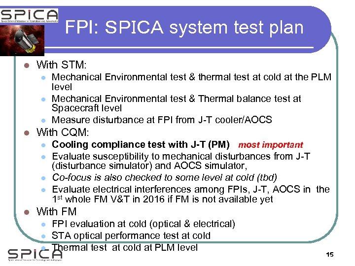 FPI: SPICA system test plan l With STM: l l With CQM: l l