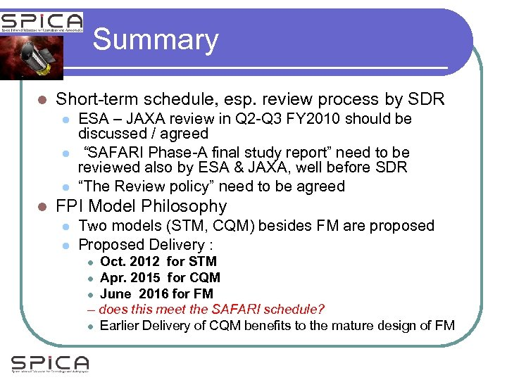 Summary l Short-term schedule, esp. review process by SDR l l ESA – JAXA