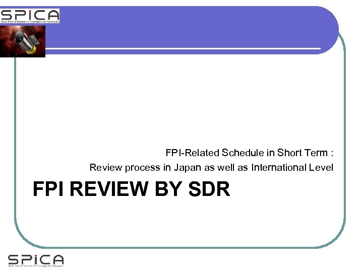 FPI-Related Schedule in Short Term : Review process in Japan as well as International
