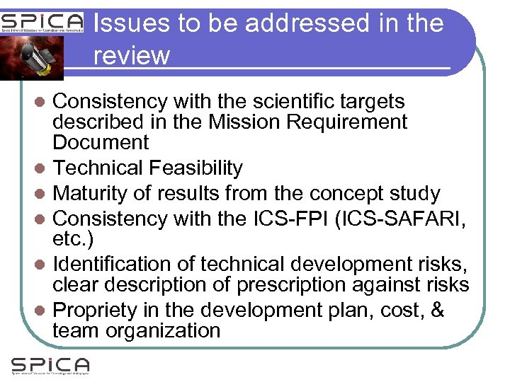 Issues to be addressed in the review Consistency with the scientific targets described in
