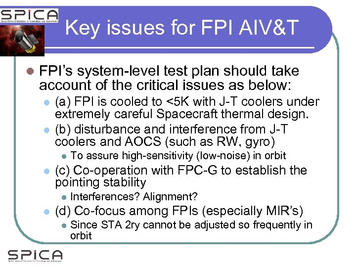 Key issues for FPI AIV&T l FPI's system-level test plan should take account of