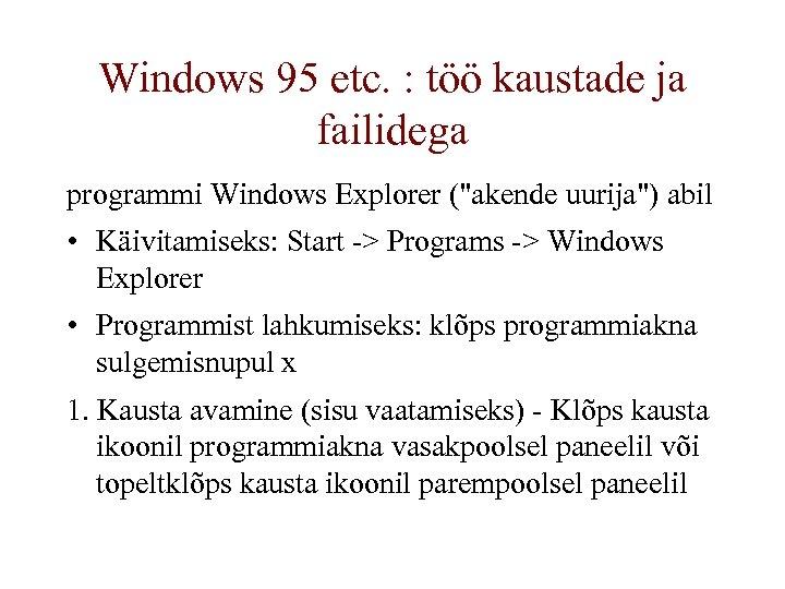Windows 95 etc. : töö kaustade ja failidega programmi Windows Explorer (