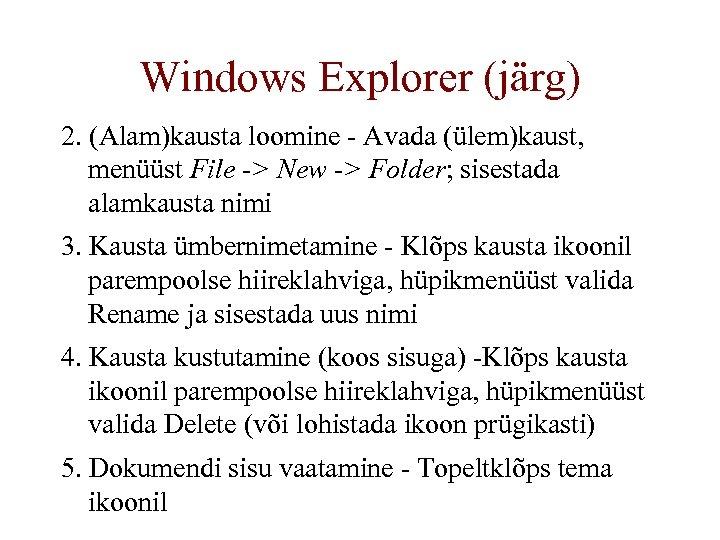 Windows Explorer (järg) 2. (Alam)kausta loomine - Avada (ülem)kaust, menüüst File -> New ->