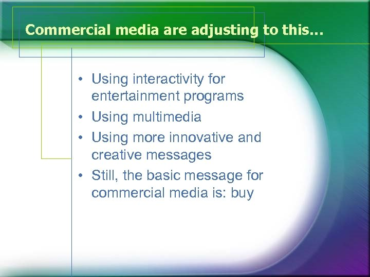 Commercial media are adjusting to this… • Using interactivity for entertainment programs • Using