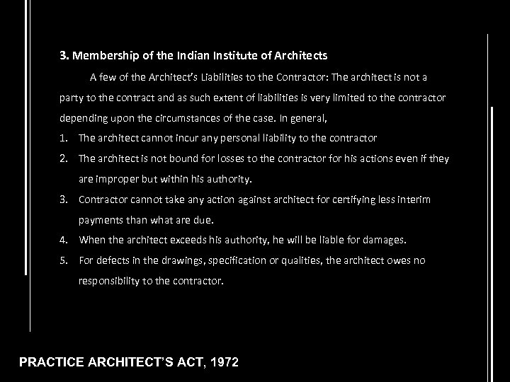 3. Membership of the Indian Institute of Architects A few of the Architect's Liabilities