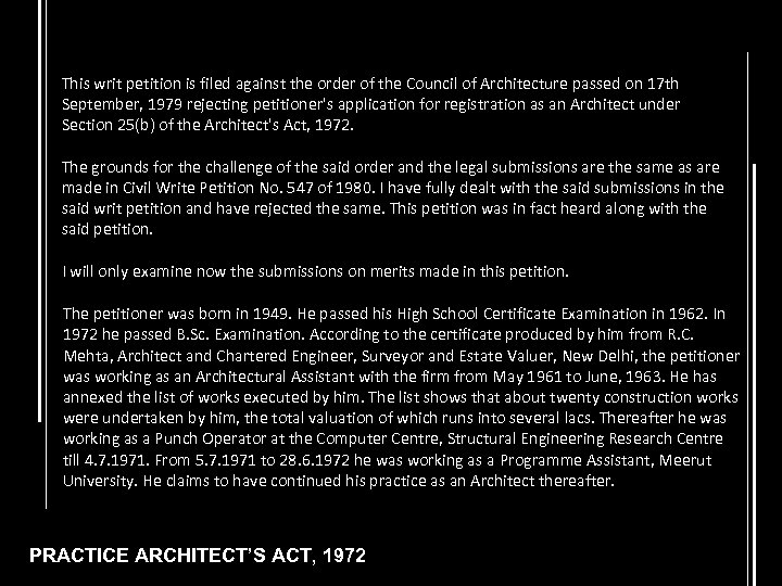 This writ petition is filed against the order of the Council of Architecture passed