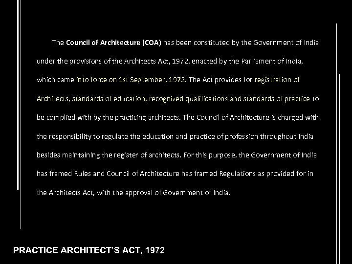 The Council of Architecture (COA) has been constituted by the Government of India