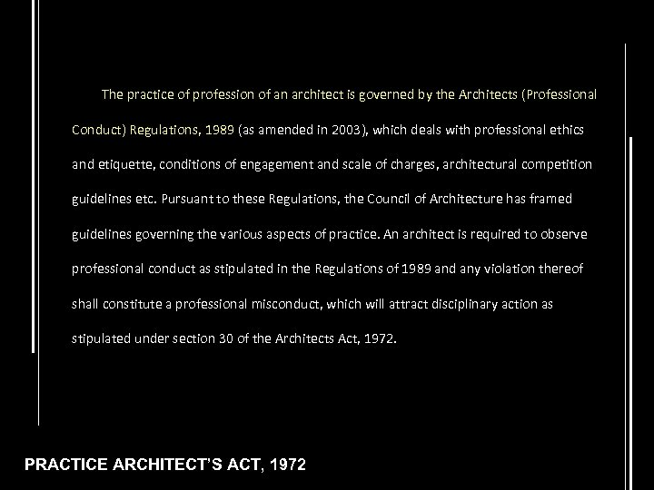 The practice of profession of an architect is governed by the Architects (Professional