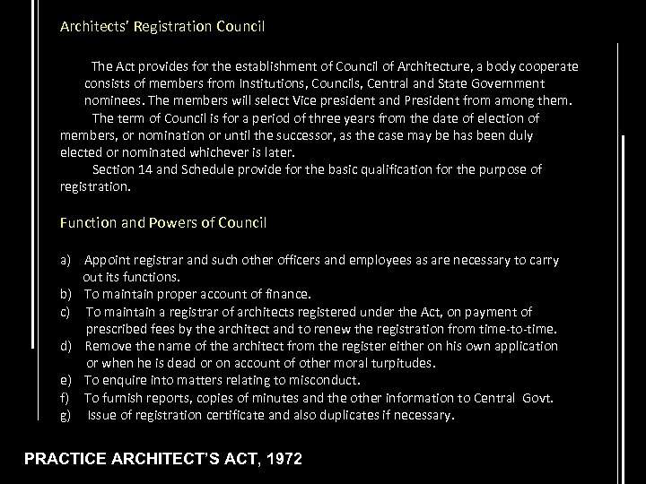 Architects' Registration Council The Act provides for the establishment of Council of Architecture, a