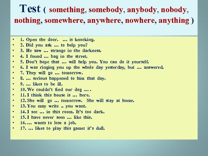 Test ( something, somebody, anybody, nothing, somewhere, anywhere, nowhere, anything ) • • •