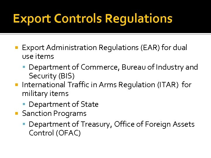 Export Controls Regulations Export Administration Regulations (EAR) for dual use items Department of Commerce,