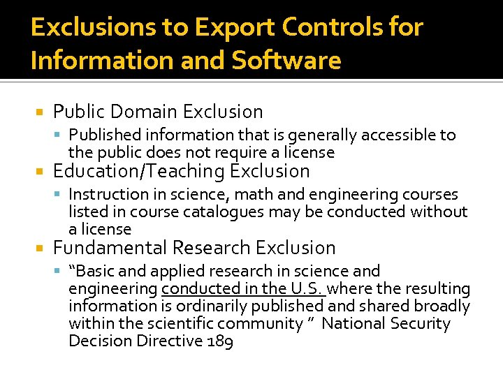 Exclusions to Export Controls for Information and Software Public Domain Exclusion Published information that