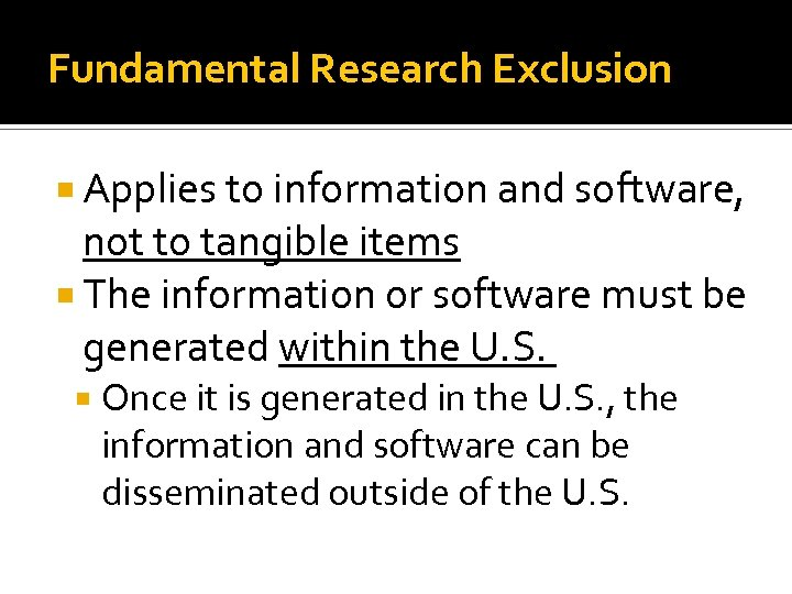 Fundamental Research Exclusion Applies to information and software, not to tangible items The information