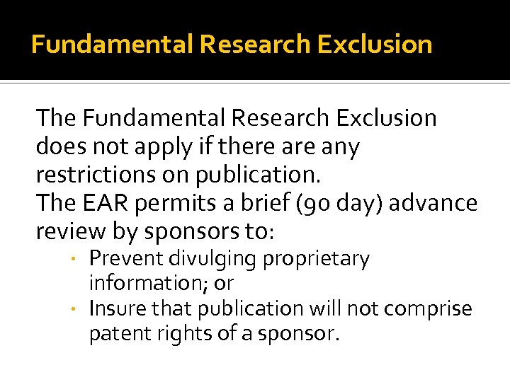 Fundamental Research Exclusion The Fundamental Research Exclusion does not apply if there any restrictions