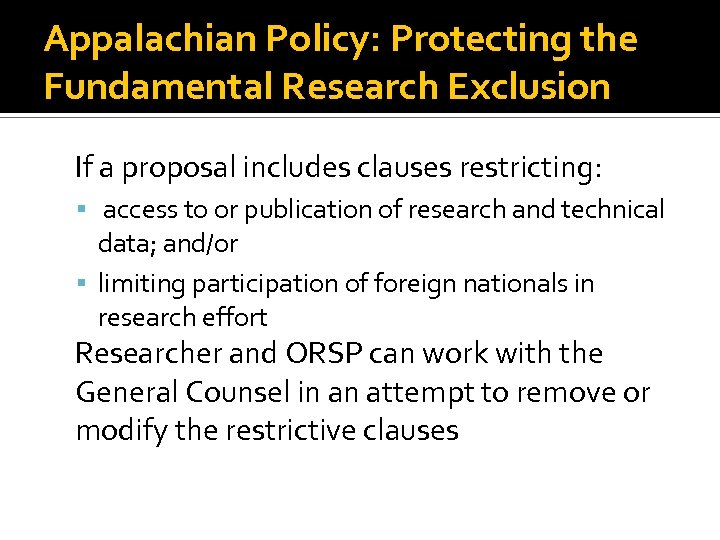 Appalachian Policy: Protecting the Fundamental Research Exclusion If a proposal includes clauses restricting: access