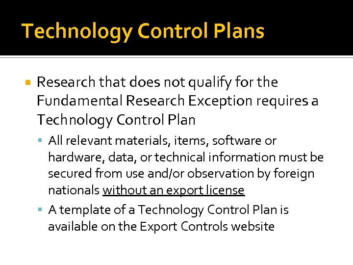 Technology Control Plans Research that does not qualify for the Fundamental Research Exception requires
