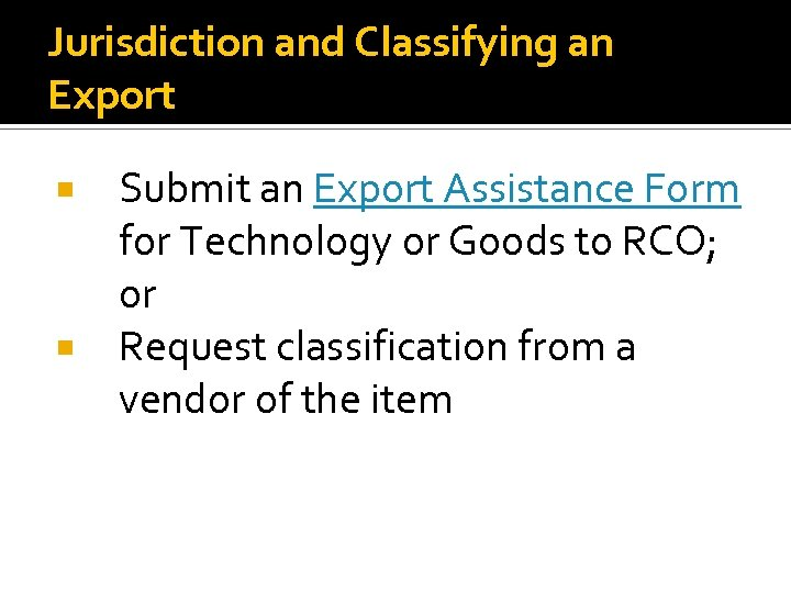 Jurisdiction and Classifying an Export Submit an Export Assistance Form for Technology or Goods