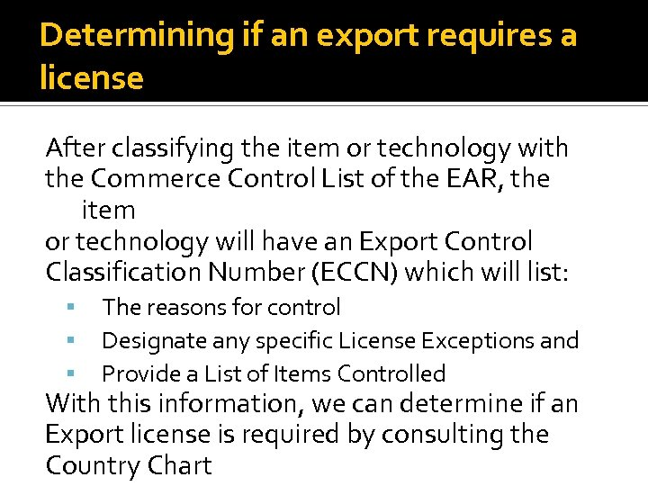 Determining if an export requires a license After classifying the item or technology with