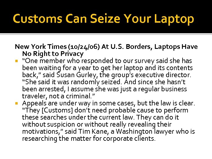 Customs Can Seize Your Laptop New York Times (10/24/06) At U. S. Borders, Laptops