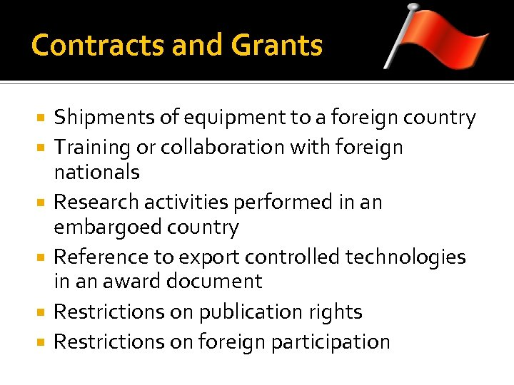 Contracts and Grants Shipments of equipment to a foreign country Training or collaboration with